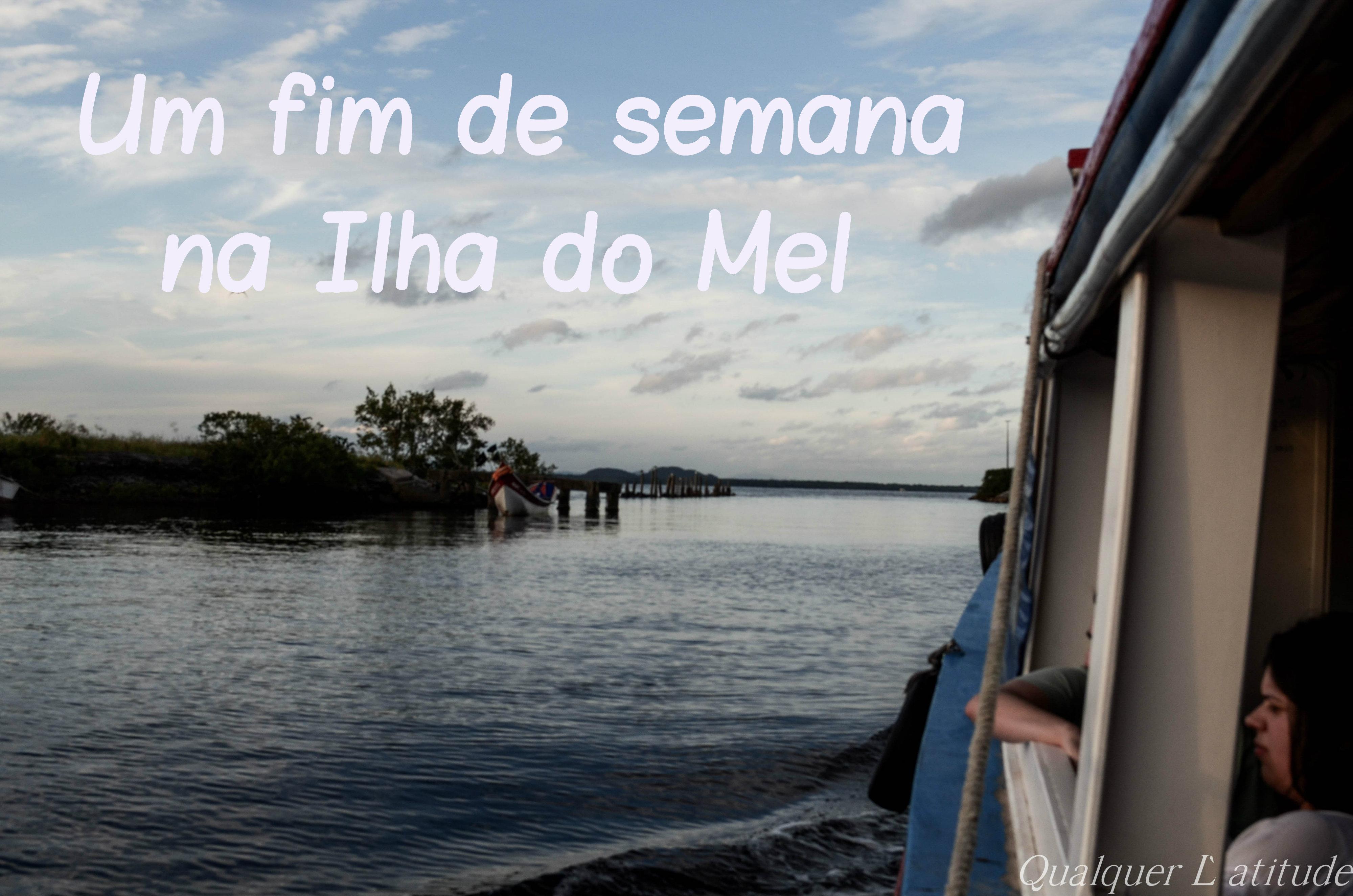 Um fim de semana na Ilha do Mel
