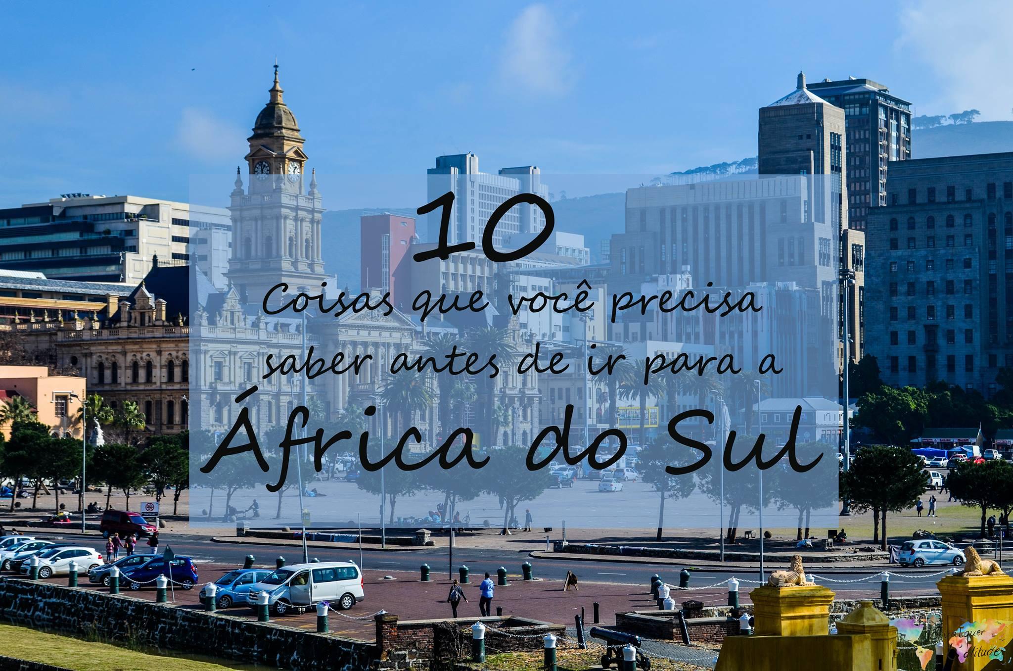 10 coisas que você precisa saber antes de ir para a África do Sul